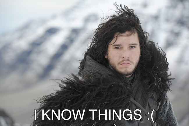 Jon Snow image standing in front of mountain with text that reads I Know Things with a sad face